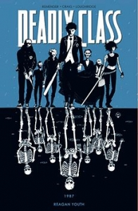 Deadly Class 1 - 1987. Regan Youth