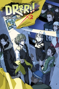Ryohgo Narita. Durarara!!  02 (light novel)